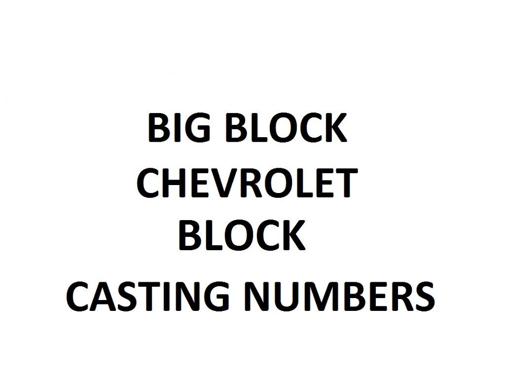 CHEVROLET V8 BIG BLOCK CASTING NUMBERS 366ci 396ci 402ci